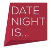 Date Night Is...